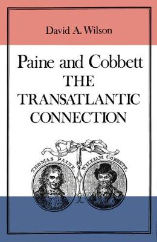 Paine and Cobbett: The Transatlantic Connection (Hardback)