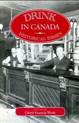 Drink in Canada: Historical Essays (Hardback)