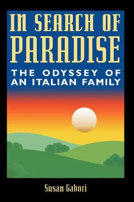 In Search of Paradise: The Odyssey of an Italian Family - McGill-Queen's Studies in Ethnic History (Hardback)