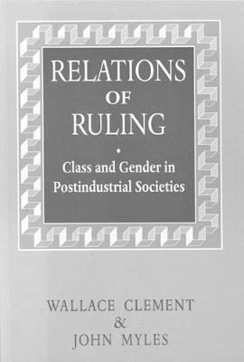 Relations of Ruling: Class and Gender in Postindustrial Societies (Paperback)