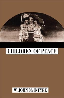 Children of Peace - McGill-Queen's Studies in the Hist of Religion (Hardback)