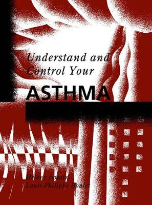 Understand and Control Your Asthma (Hardback)