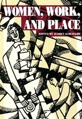 Women, Work, and Place (Hardback)