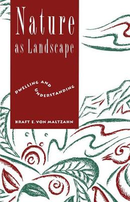 Nature as Landscape: Dwelling and Understanding (Hardback)