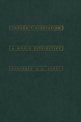 Canada's Vegetation: A World Perspective (Hardback)