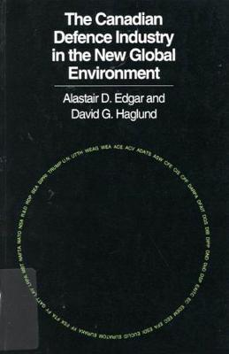 The Canadian Defence Industry in the New Global Environment (Hardback)