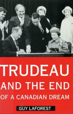 Trudeau and the End of a Canadian Dream (Paperback)