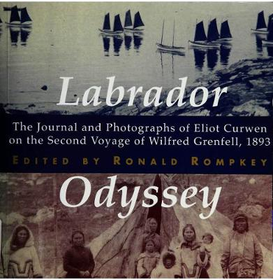 Labrador Odyssey: The Journal and Photographs of Eliot Curwen on the Second Voyage of Wilfred Grenfell, 1893 - McGill-Queen's/Associated Medical Services Studies in the History of Medicine, H (Hardback)