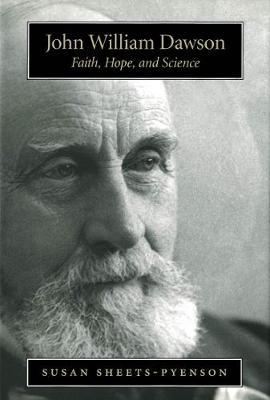 John William Dawson: Faith, Hope, and Science (Hardback)