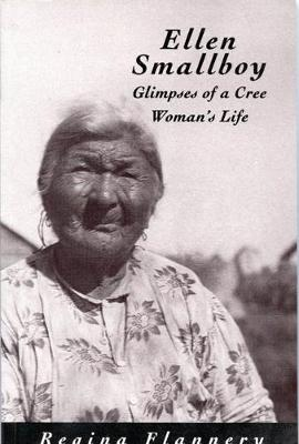 Ellen Smallboy: Glimpses of a Cree Woman's Life - Rupert's Land Record Society Series (Paperback)