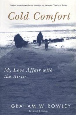 Cold Comfort: My Love Affair with the Arctic, Second Edition - McGill-Queen's Native and Northern Series (Hardback)