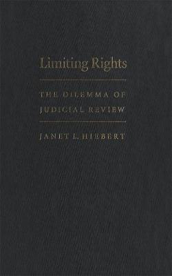 Limiting Rights: The Dilemma of Judicial Review (Hardback)