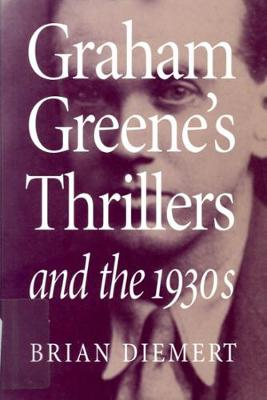 Graham Greene's Thrillers and the 1930s (Hardback)