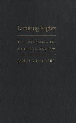 Limiting Rights: The Dilemma of Judicial Review (Paperback)