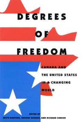 Degrees of Freedom: Canada and the United States in a Changing World (Hardback)