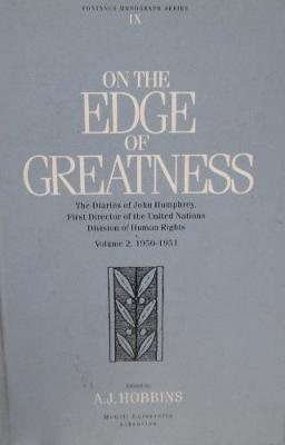 On the Edge of Greatness: Diaries of John Humphrey, First Director of the United Nations Human Rights Division, 1952-1957 v. 9 - Fontanus Monograph Series (Hardback)
