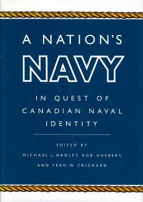 A Nation's Navy: In Quest of Canadian Naval Identity (Hardback)