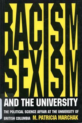 Racism, Sexism, and the University: The Political Science Affair at the University of British Columbia (Paperback)