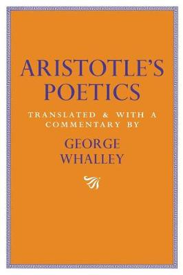Aristotle's Poetics: Translated and with a commentary by George Whalley (Paperback)