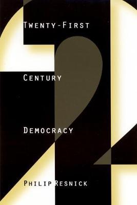 Twenty-First Century Democracy (Hardback)