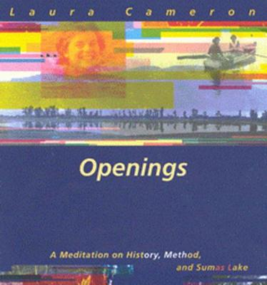 Openings: A Meditation on History, Method, and Sumas Lake (Hardback)