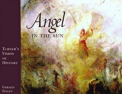 Angel in the Sun: Turner's Vision of History (Hardback)