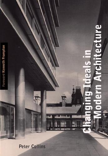 Changing Ideals in Modern Architecture (Paperback)