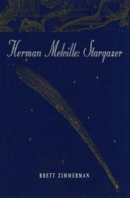 Herman Melville: Stargazer (Hardback)