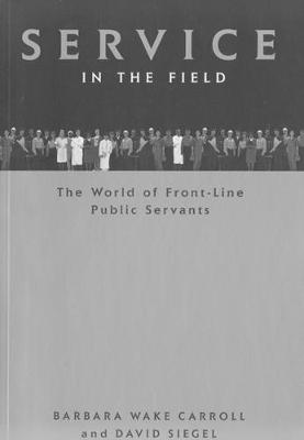 Service in the Field: The World of Front-line Public Servants (Hardback)