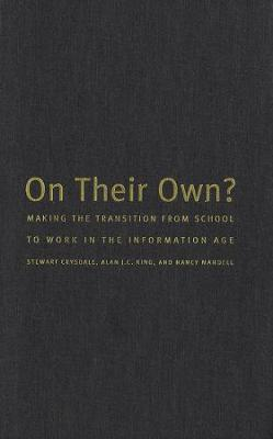 On Their Own: Making the Transition from School to Work in the Information Age (Paperback)