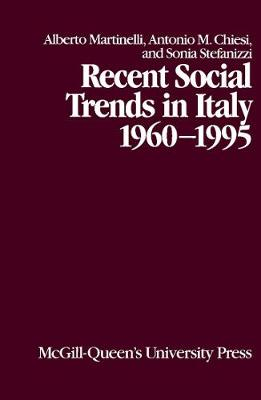 Recent Social Trends in Italy, 1960-1995 - Comparative Charting of Social Change (Hardback)