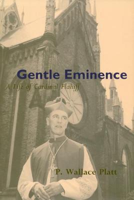 Gentle Eminence - McGill-Queen's Studies in the Hist of Religion (Hardback)