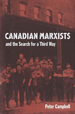 Canadian Marxists and the Search for a Third Way (Hardback)