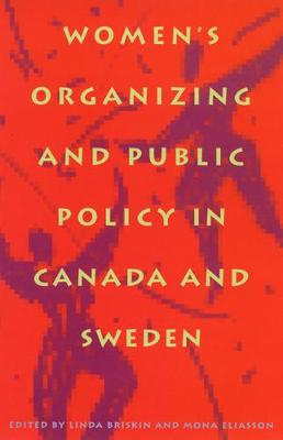 Women's Organizing and Public Policy in Canada and Sweden (Hardback)