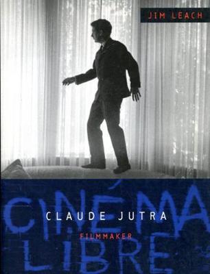 Claude Jutra: Filmmaker (Hardback)