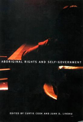 Aboriginal Rights and Self-government: The Canadian and Mexican Experience in North American Perspective - McGill-Queen's Native and Northern Series (Paperback)