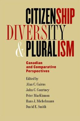 Citizenship, Diversity, and Pluralism: Canadian and Comparative Perspectives (Paperback)