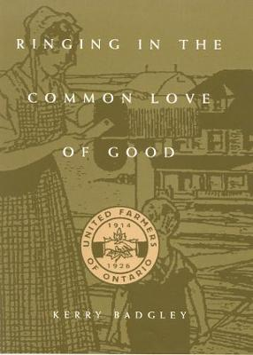 Ringing in the Common Love of Good: The United Farmers of Ontario, 1914-1916 (Hardback)