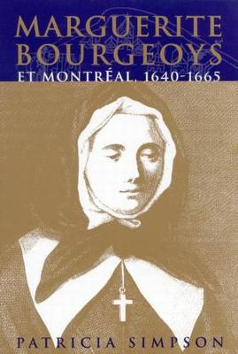 Marguerite Bourgeoys et Montreal - McGill-Queen's Studies in the Hist of Religion (Paperback)