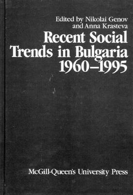 Recent Social Trends in Bulgaria, 1960-1995 - Comparative Charting of Social Change (Hardback)