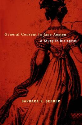 General Consent in Jane Austen: A Study of Dialogism (Hardback)