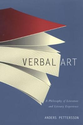 Verbal Art: A Philosophy of Literature and Literary Experience (Hardback)
