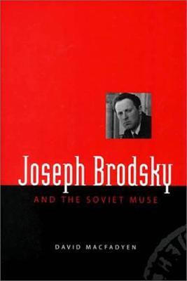 Joseph Brodsky and the Soviet Muse (Hardback)