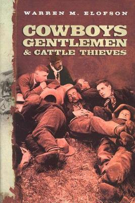 Cowboys, Gentlemen, and Cattle Thieves: Ranching on the Western Frontier (Hardback)