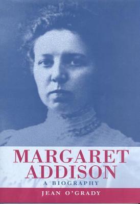 Margaret Addison: A Biography (Hardback)