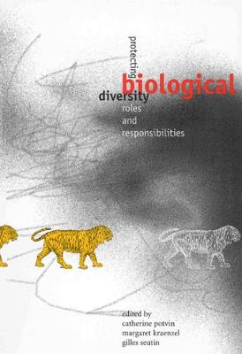 Protecting Biological Diversity: Roles and Responsibilities (Hardback)