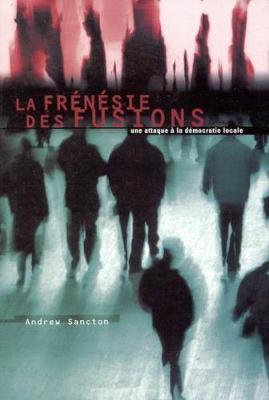 La Frenesie des fusions (Paperback)