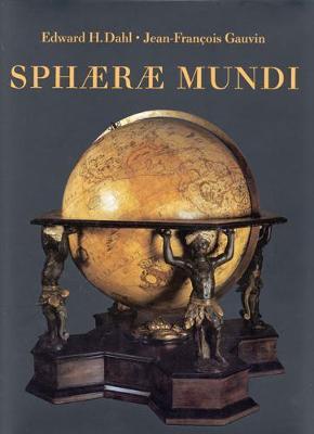 Sphaerae Mundi: Early Globes at the Stewart Museum, Montreal (Hardback)