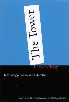 The Tower under Siege: Technology, Power, and Education (Paperback)