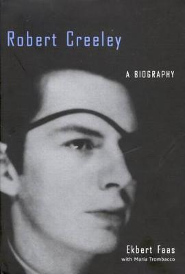 Robert Creeley: A Biography (Hardback)